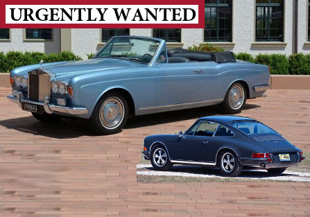 Wanted: Rolls Royce and Porsche